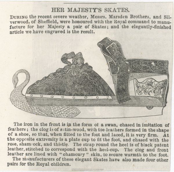 EQUIPMENT Queen Victoria's skates, manufactured by Marsden Brothers, and Silverwood, of Sheffield