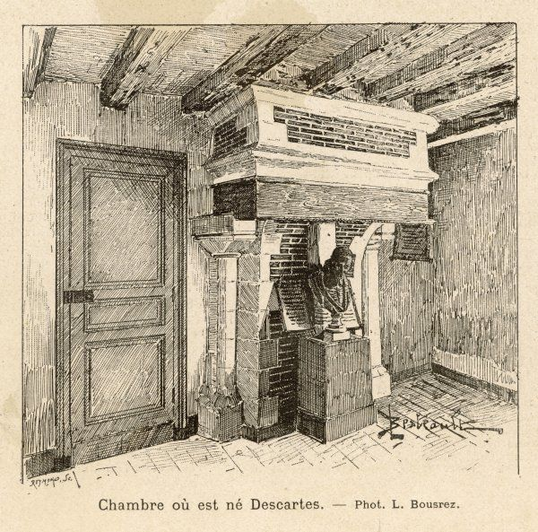 RENE DESCARTES French mathematician and philosopher: the room where he was born