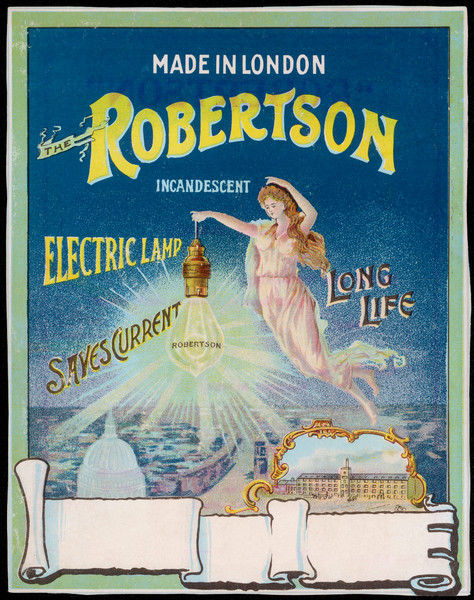 Long life bulbs are nothing new - the Robertson incandescent electric lamp promises you long life and a saving of current into the bargain !
