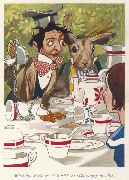 "Mad Hatter's Tea Party ""What day of the month is it?"" he said, turning to Alice"