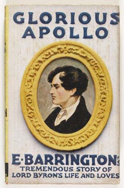 'GLORIOUS APOLLO' by E Barrington - 'tremendous story of Lord Byron's life and loves&#39