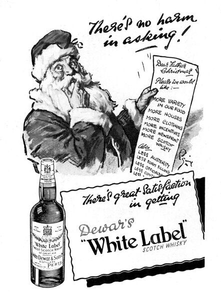 Father Christmas receives a wish list asking for more variety in our food, more houses, more clothes, and less austerity and officialdom in this Dewar's White Label scotch whisky advertisement from 1947, in post-war austerity Britain. Date: 1947