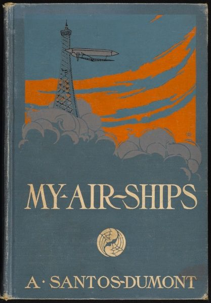 Brazilian aviation pioneer Santos-Dumont's own account of his flying career : the cover depicts his successful circuit of the Tour Eiffel, Paris, on 13 July 1901