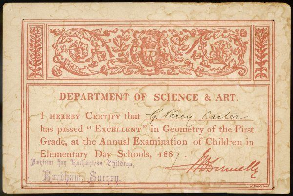 "G Percy Carter of the Asylum for Fatherless Children Reedham, Surrey passed ""Excellent"" in Geometry of the first grade for children in elementary day schools"
