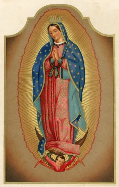 NUESTRA SENORA DE GUADALUPE, Mexico, miraculously imprinted on garment of Juan Diego, a peasant, in 1531