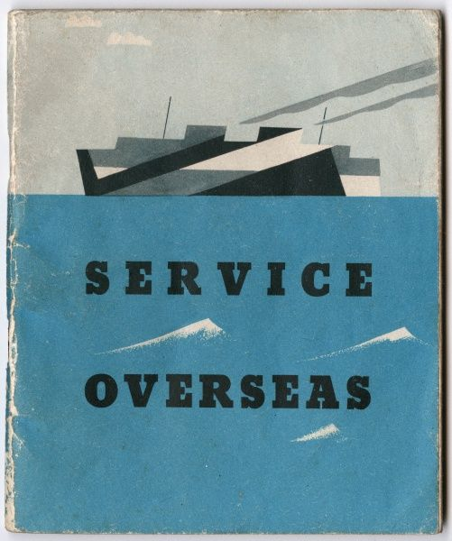 "Cover of ""Service Overseas"", a booklet issued to British servicemen about to be posted overseas, and containing useful and practical information and guidance on postings to various countries worldwide including the United States, Canada"