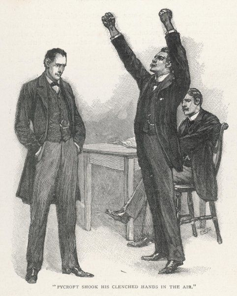 THE ADVENTURE OF THE STOCKBROKER'S CLERK. Pycroft shakes his clenched hands in the air