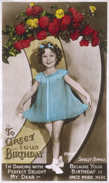 SHIRLEY TEMPLE American child star of of 1930s, offering a birthday greeting