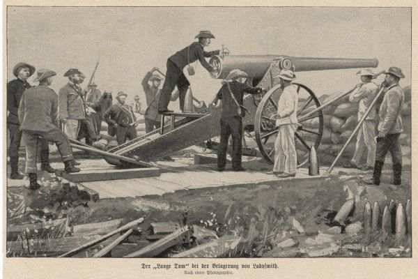 "THE SIEGE OF LADYSMITH A ""Long Tom"" gun in use during the siege of Ladysmith"