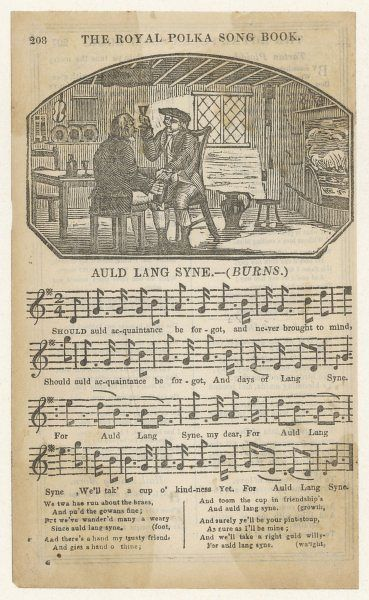 The song of many happy people and sentimental drunks upon New Year's Eve, 'Auld Lang Syne', a traditional air rendered by Robert Burns