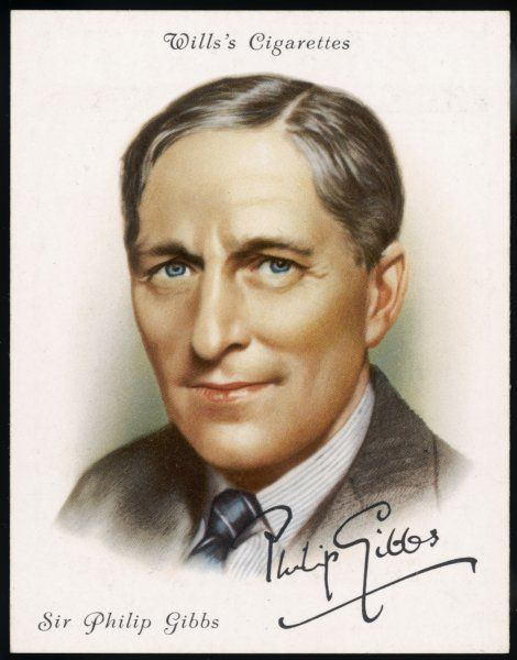 SIR PHILIP GIBBS Journalist whose outspoken reporting from the front in WW1 got him into trouble: first journalist to interview the Pope. War historian. Date: 1877 - 1962