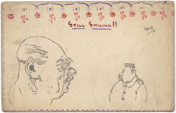 Humorous postcard by George Ranstead, an amateur artist of the Great War who served in the Army Pay Corps. This particular postcard, with the cheeky caption, 'Still Smiling' depicts two sketches of two distinct unsmiling German soldiers