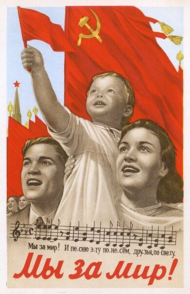 """We want Peace!"" Soviet propaganda poster - featuring a happy, singing Communist family, waving flags. Date: circa 1950s"
