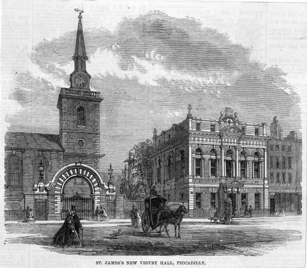 St James's Church and the new Vestry Hall, Piccadilly, London. Today market stalls are set up in the churchyard and you can get a very nice lunch sitting in the open