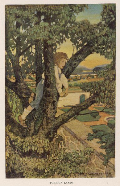 "Foreign Lands: ""Up into the cherry tree Who should climb but little me? I held the trunk with both my hands, & looked abroad in foreign lands.&quot"