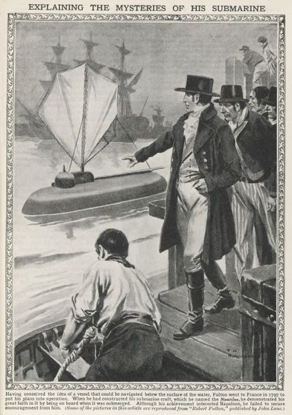 ROBERT FULTON, American inventor, demonstrates his 'Nautilus' to the French but fails to interest Napoleon