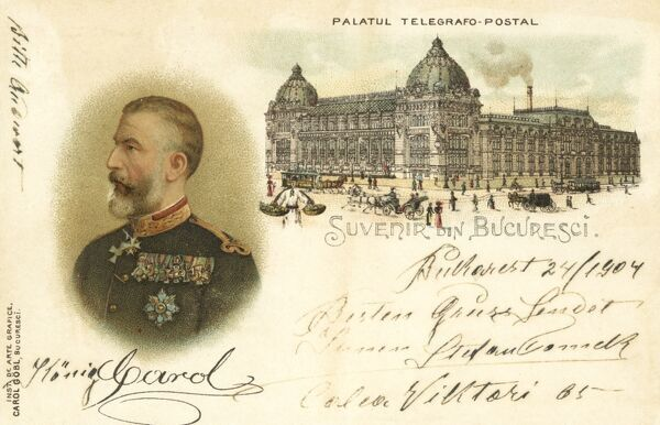 The Telegraph and Post Office - Bucharest, Romania. The card also features a profile portrait of King Carol I (1839-1914) with his (printed) signature beneath. Date: 1904