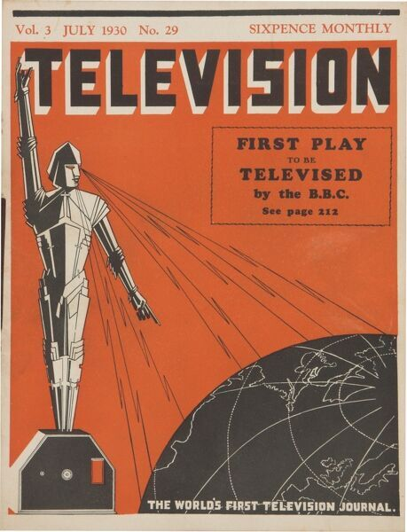 "Front cover from ""Television"" magazine, ""the world's first television journal"" costing sixpence and dating from July 1930. The cover advertises the fact that the first play is to be televised by the BBC"
