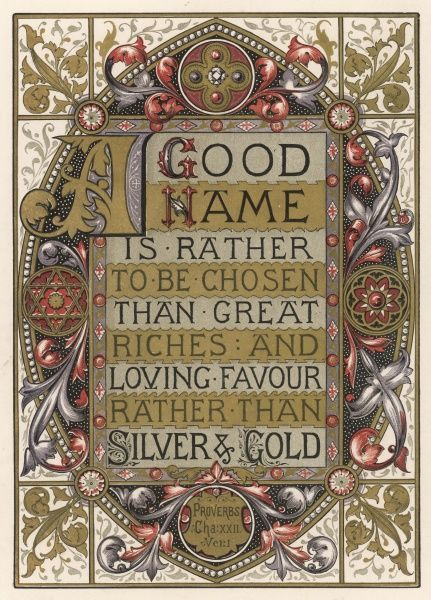 Ornamental text : 'Good name is rather to be chosen than great riches.&#39