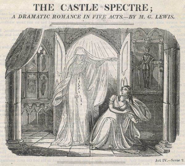THE CASTLE SPECTRE A Romantic Drama by M.G.Lewis. Act IV - Scene 2. A ghostly apparition appears
