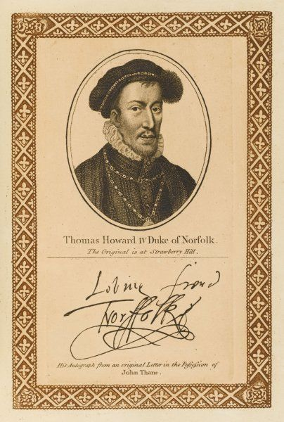 THOMAS HOWARD, fourth duke of NORFOLK - though much liked, his support of Mary queen of Scots (he wanted to marry her) led to his beheading. with his autograph