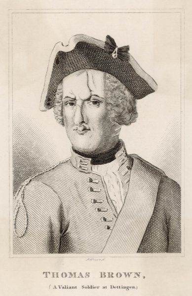THOMAS BROWN Soldier who distinguished himself at the battle of Dettingen, 27 June 1743
