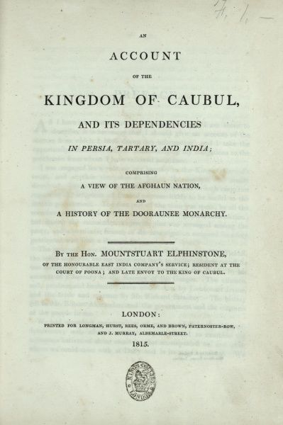 Title page, An account of the Kingdom of Caubul, and its dependencies in Persia Tartary, and India; comprising a view of the Afghaun nation, and a history of the Dooraunee Monarchy