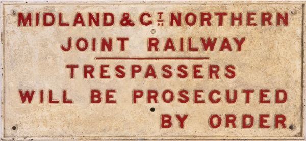 Midland and Great Northern Joint Railway - Trespassers will be Prosecuted by order - Railway trackside warning sign
