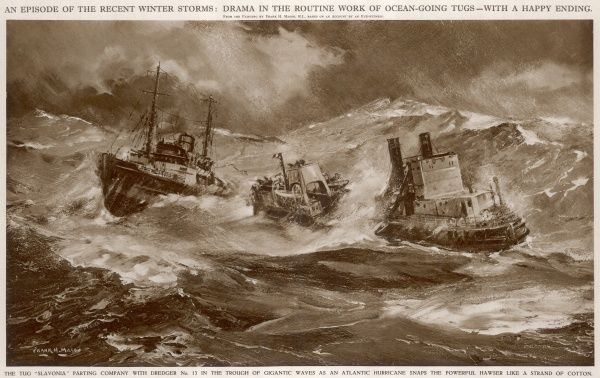 An episode of the recent winter storms: The tug Slavonia parting company with Dredger 13 in the trough of gigantic waves as an Atlantic hurricane snaps the powerful hawser like a strand of cotton