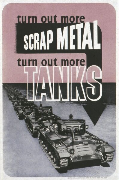 World War II poster encouraging civilians on the home front to donate more scrap metal which can be turned into tanks to help the war effort