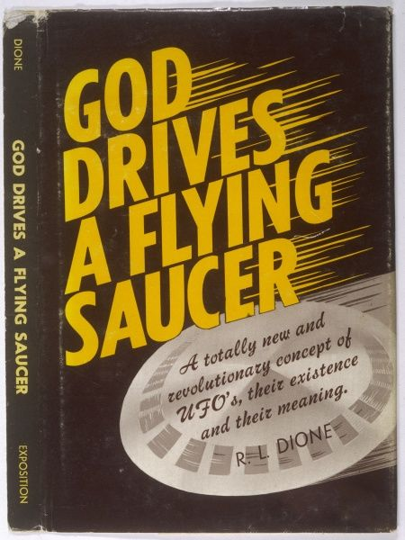 'GOD DRIVES A FLYING SAUCER' by R L Dione