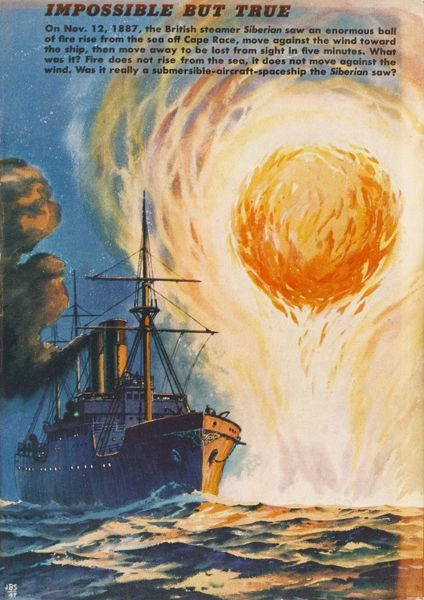 Crew of the British steamer 'Siberian', off Cape Race, Newfoundland, see a huge ball of fire rise from the sea, move against the wind, then move away after 5 minutes