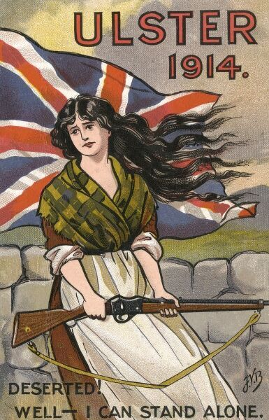 Patriotic Postcard from Ulster, 1914 depicting an Ulsterwoman with a gun, standing up for the British flag and her views as a Loyalist Unionist, who feels deserted by the British forces and has therefore to stand alone against attack from the