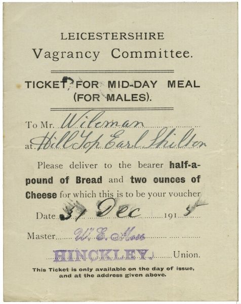 Ticket issued to a vagrant following his departure from the Hinckley Union workhouse, Leicestershire. When he presented it to the specified person (en route to his next destination) he would receive the stated food allowance, namely half a pound of bread
