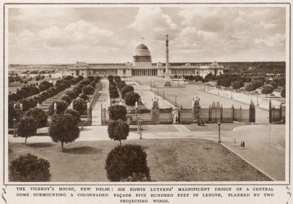 The Viceroy of India's house, New Delhi: Sir Edwin Lutyens' magnificent design of a central dome surmounting a colonnaded facade five hundred feet in length and flanked by two projecting wings
