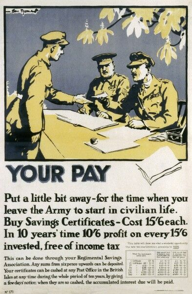 Information poster encouraging soldiers to save some of their pay during WWI in the form of savings certificates, earning a high rate of interest and free of income tax