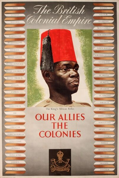 Wartime poster, The British Colonial Empire, featuring a member of the King's African Rifles, with the regiment badge below, and the names of all the colonial countries listed on either side