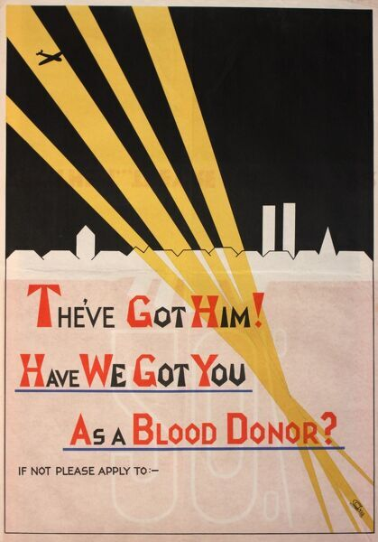 Wartime poster seeking blood donors. They've got him! Have we got you as a blood donor? With a space at the bottom for details of a local donation centre. Beams of light pick out an enemy aeroplane in the sky