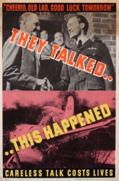 "Wartime poster warning against careless talk. A man wishes an RAF pilot ""Good luck tomorrow"", he is overheard, and there are unfortunate repercussions. Careless Talk Costs Lives"