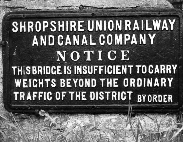 Shropshire Union Railway and Canal Company NOTICE : This bridge is insufficient to carry weights beyond the ordinary traffic of the District. By Order. Date: 1960s