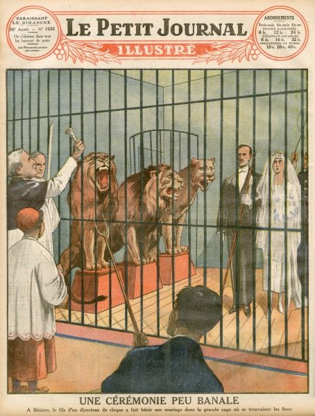 At Beziers, France, Joseph Bugleone, circus director, weds Rosalie Van Been in the lions' cage : the priest prudently remains outside, doing it through the bars