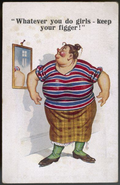 "Fat lady admires her own substantial reflection in the mirror: ""Whatever you do, girls - keep your figger!&quot"
