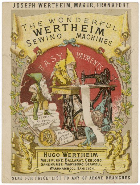 The sewing machines manufactured by Joseph Wertheim of Frankfurt are used by gnomes as well as by the housewives of Ballarat and Warrnambool