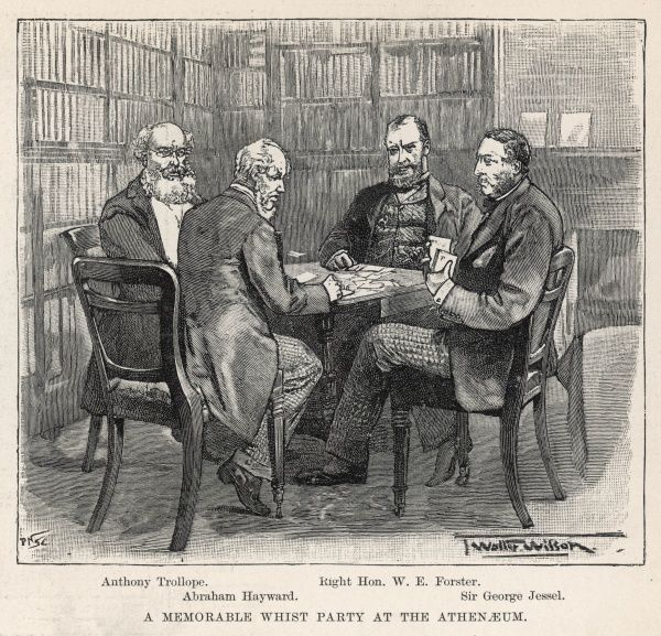 Engraving showing a memorable whist party at the Athenaeum Club, London, consisting of (left to right) Anthony Trollope, Abraham Hayward, Right Hon. W.E. Forster and Sir George Jessel