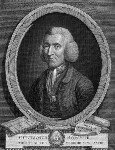 WILLIAM BOWYER (the younger) Printer and scholar, known as 'the learned printer'. Date: 1699 - 1777