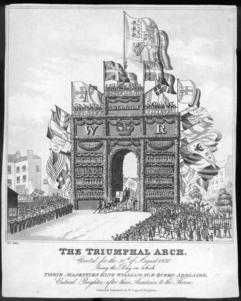 KING WILLIAM IV & QUEEN ADELAIDE enter Brighton on 30 August 1830 after their accession to the throne. The coach drives under a triumphal arch with viewing platforms