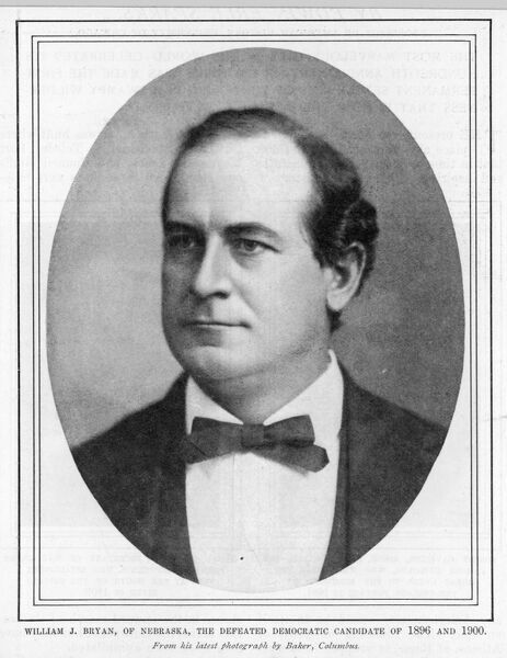 WILLIAM JENNINGS BRYAN Popular American statesman, defeated as Democratic Presidential candidate in 1896 and 1900