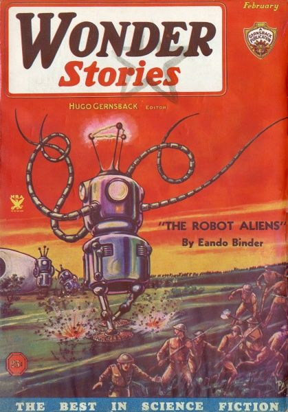 'THE ROBOT ALIENS' (Eando Binder) The Earth is invaded by Martian robots who hope to succeed where H G Wells's Martians failed... Date: 1935