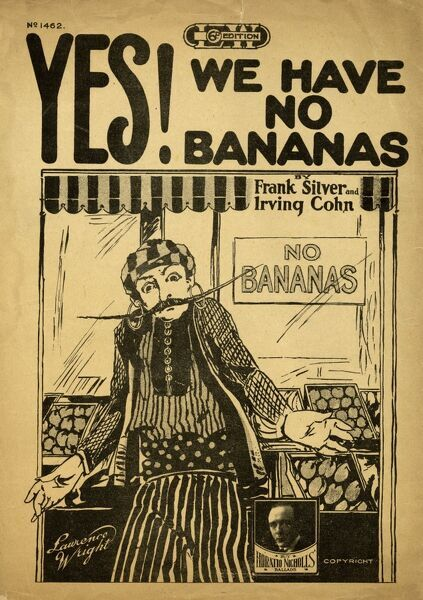 Yes! We Have No Bananas. A music sheet cover showing a fruit and vegetable seller who is sorry, but he has no bananas today! He holds out his hands and shrugs in front of his shop. Date: 1920s