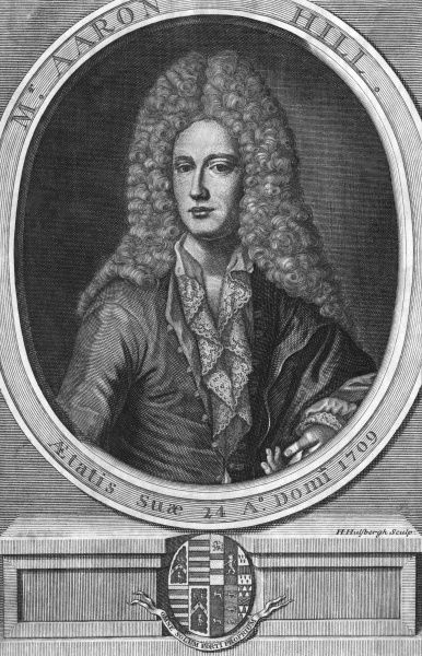 AARON HILL writer, travelled in the East, quarreled with Pope but became friends Date: 1685 -1750